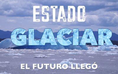 "Documentary ""Estado Glaciar: Primer Episodio"" (Glacier State: First Episode)"