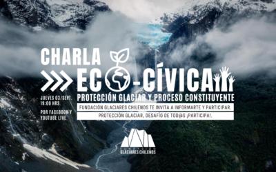 Charla Eco-Cívica: Protección Glaciar y Proceso Constituyente